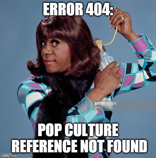 error404popculturereferencenotfound.jpg