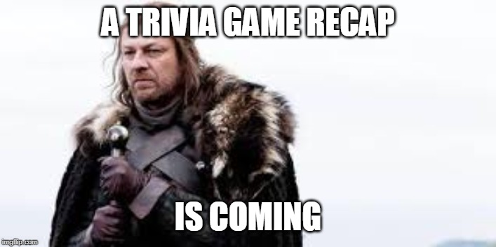 triviagamerecapiscoming