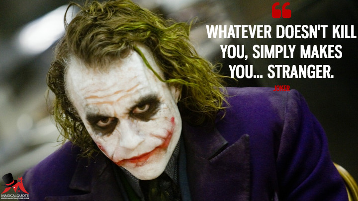 Whatever-doesnt-kill-you-simply-makes-you...-stranger